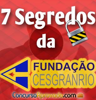 7-segredos-da-cesgranrio- Cesgranrio-Concursos-Concurso-Aprovado-com